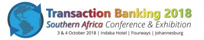 Transaction Banking 2018 South Africa Conference and Exhibition