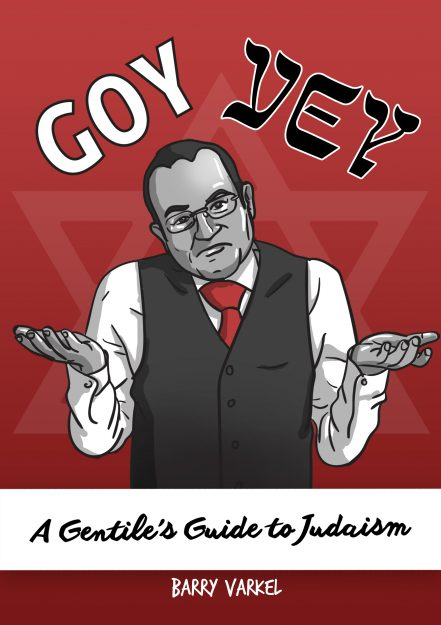Goy Vey – A Gentile's Guide to Judaism By Barry Varkel